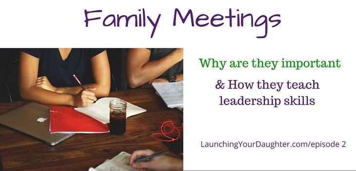 Family meetings improve communication skills and teach leadership skills