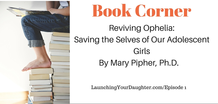 Reviving Ophelia: Saving the Selves of Our Adolescent Girls book review
