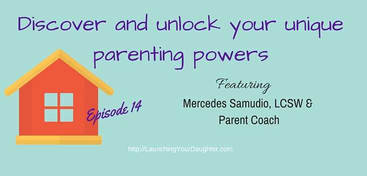 Discover and unlock your unique parenting powers with Mercedes Samudio