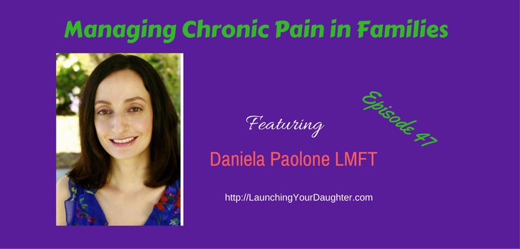 Daniela Paolona discusses ways parents can manage chronic pain for themselves and connect with their daughters
