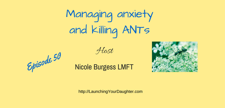 Managing anxiety, distorted thoughts and ANTS in families