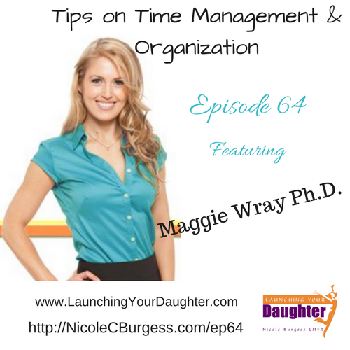 Maggie Wray PhD shares tips on time management and organization for families and teens