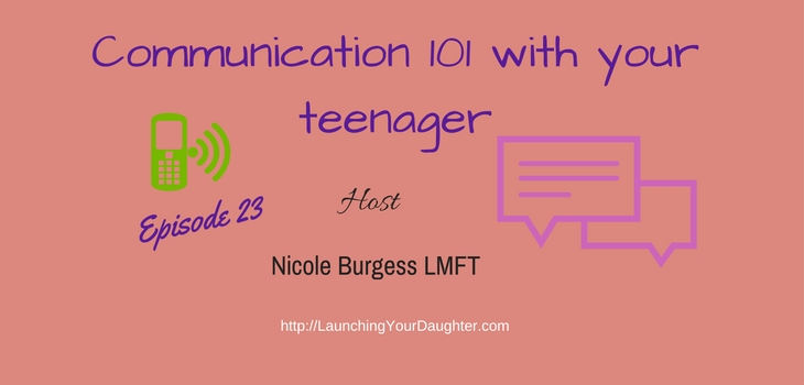 Role modeling healthy communication skills to your teen daughter