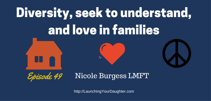 How diversity and seeking to understand from parents to daughters can improve families